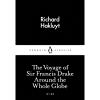 The Voyage of Sir Francis Drake Around the Whole Globe (Penguin Little Black Classics) (English Edition)