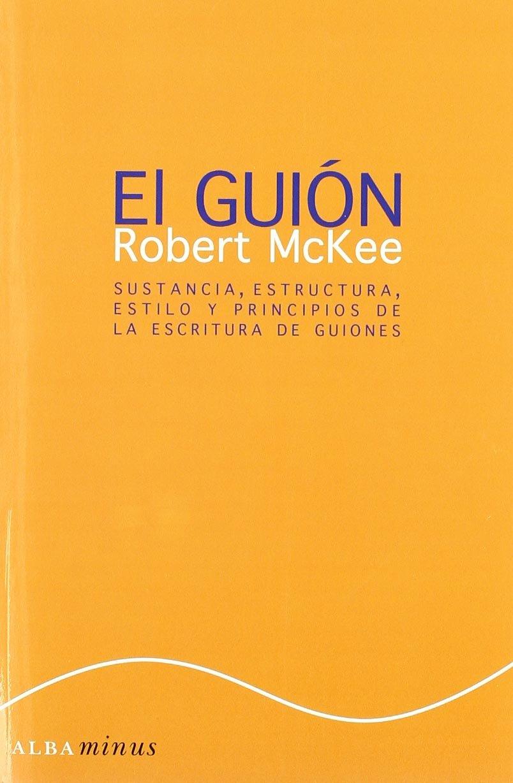El Guión Sustancia Estructura Estilo: Robert Mckee: 9788484284468:  Amazon.com: Books