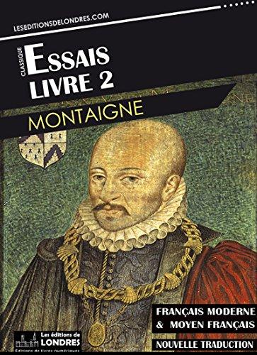 Essais Livre Ii Francais Moderne Et Moyen Francais