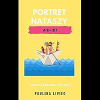 Portret Nataszy: A to długa historia (Polski Daily Stories) (English Edition)