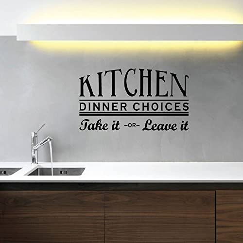 KITCHEN DINNER CHOICES TAKE IT OR LEAVE IT VINYL DECOR DECAL WALL LETTERING HOME