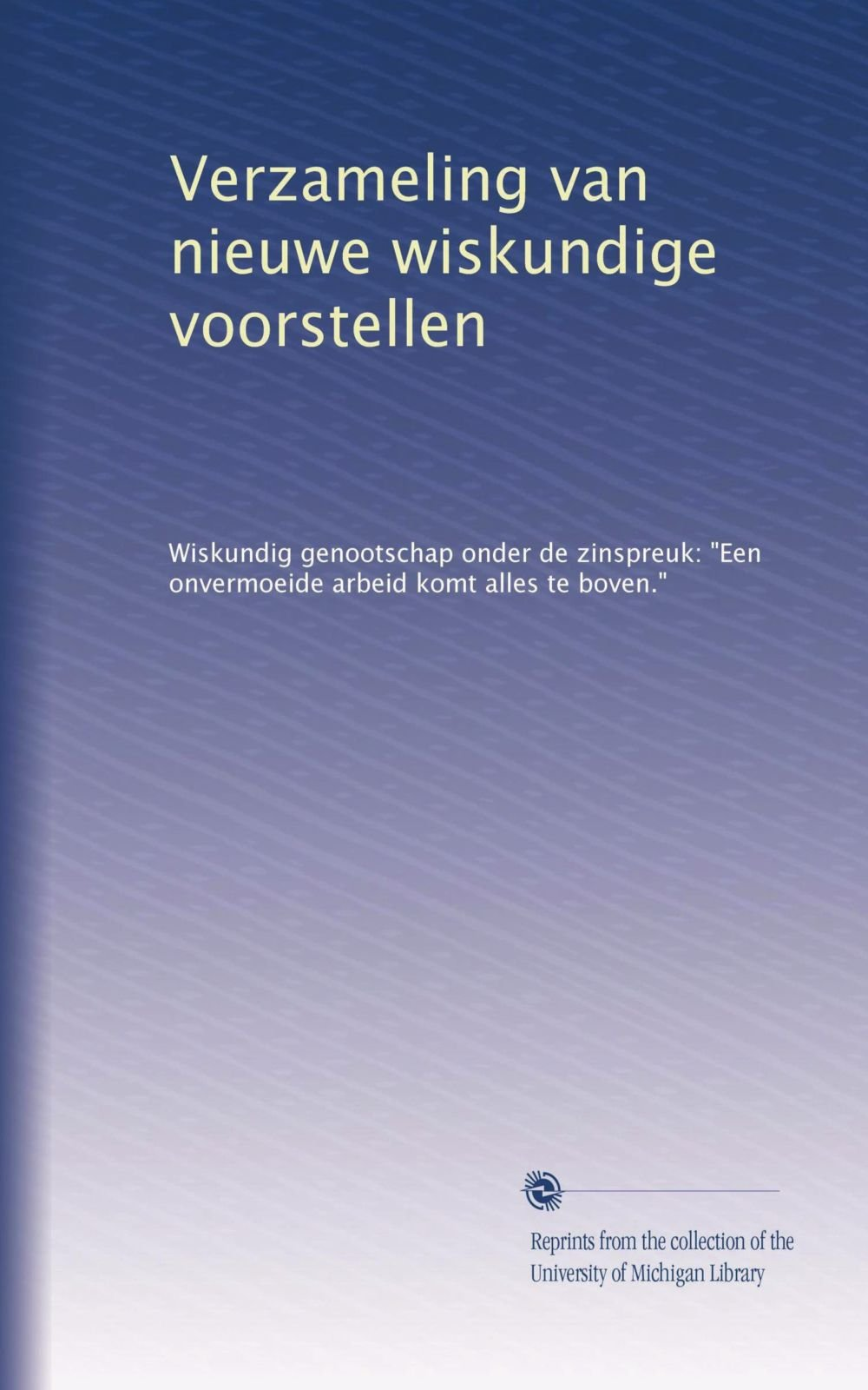 Read Online Verzameling van nieuwe wiskundige voorstellen (Dutch Edition) PDF
