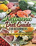 img - for Ketogenic Diet Guide for Beginners: Easy Weight Loss with Plans and Recipes (Keto Cookbook, Complete Lifestyle Plan) (Keto Diet Coach) book / textbook / text book
