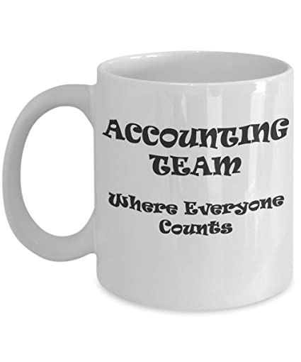 Amazon Accounting Team Where Everyone Counts Coffee Tea Mug Cool Quotes Valentines Day Funny