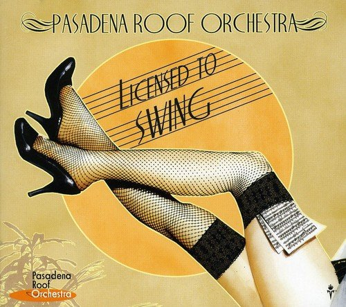 CD : Pasadena Roof Orchestra - Licensed To Swing (United Kingdom - Import)