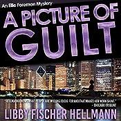 A Picture of Guilt: An Ellie Foreman Mystery | Libby Fischer Hellmann