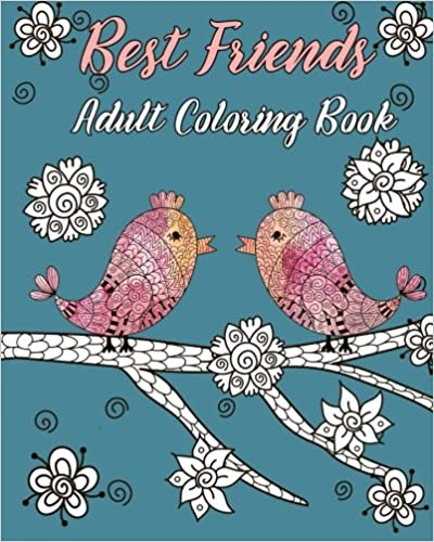 }TOP} Best Friends Adult Coloring Book: Animals, Nature Patterns And Mandalas To Color With Touching And Humorous Quotes About Best Friends. couple Please design research Cetrapam orbit junio