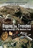 Digging the Trenches, Andrew Robertshaw and David Kenyon, 1844156710