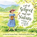 img - for Out of School and Into Nature: The Anna Comstock Story book / textbook / text book