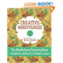 Creative Mindfulness 1: The Mindfulness Colouring Book, Geometrics, Abstracts, Patterns, Florals