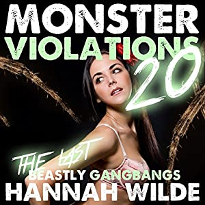 Monsters Violations 20: The Last Beastly Gangbangs Audiobook