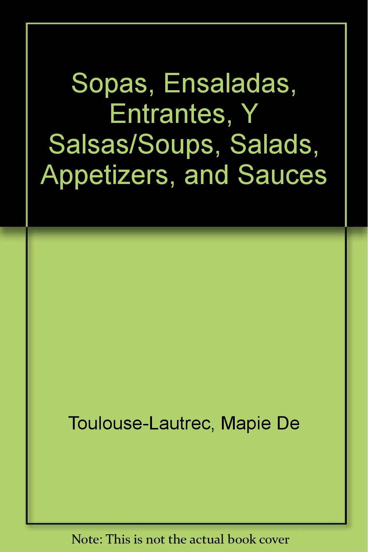 Sopas, ensaladas, entrantes y salsas: Amazon.es: Mapie De Toulouse-Lautrec: Libros
