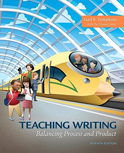 (Teaching Writing: Balancing Process and Product, with Enhanced Pearson eText -- Access Card Package (7th Edition) (What's New in Literacy))