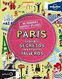 Mi primera Lonely Planet. París: Grandes secretos para pequeños viajeros