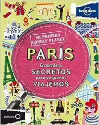 Mi primera Lonely Planet. París: Grandes secretos para