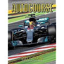 Autocourse 2017-2018: The World's Leading Grand Prix Annual
