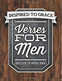 Verses For Men: Inspired To Grace: Christian Colouring Books: Day & Night (Inspirational Colouring Books for Grown-Ups)