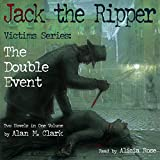 Jack the Ripper Victims Series: The Double Event
