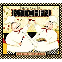 Home Is in the Kitchen 2016 Deluxe Wall Calendar