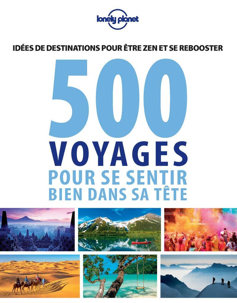 Amazon.fr - 500 idées de voyage pour se sentir bien - 1ed - Lonely Planet  LONELY PLANET - Livres