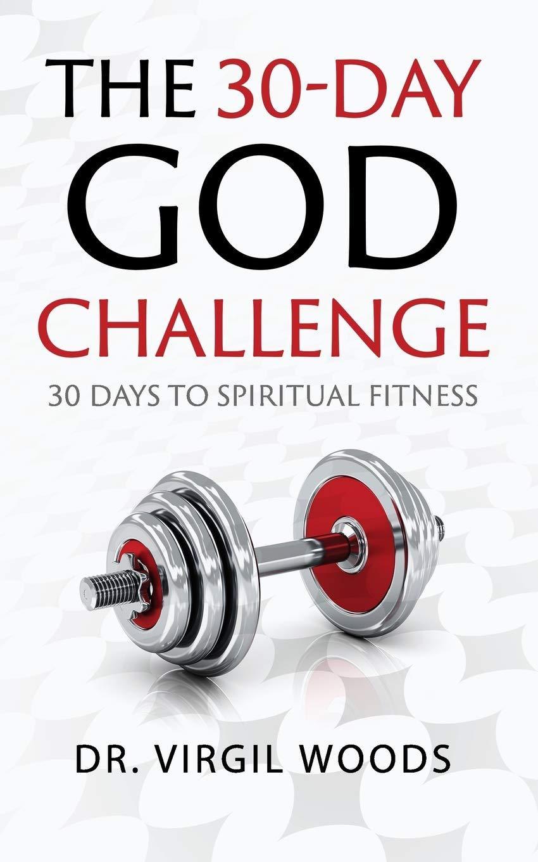 Download The 30 Day God Challenge: 30 Days to Spiritual Fitness pdf epub