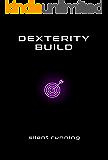 Dexterity Build (Strength Build Book 2)