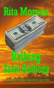 Bribing Saint Anthony (A Mary Catherine Mahoney Mystery Book 1)