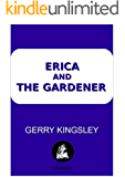 Erica And The Gardener