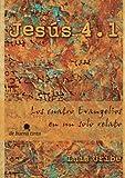 img - for Jes s 4.1 (2013): Los cuatro Evangelios en un solo relato (Spanish Edition) book / textbook / text book