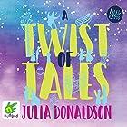 A Twist of Tales Hörbuch von Julia Donaldson Gesprochen von: Helen Keeley