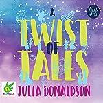 A Twist of Tales | Julia Donaldson