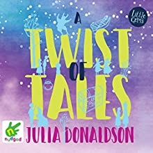 A Twist of Tales Audiobook by Julia Donaldson Narrated by Helen Keeley