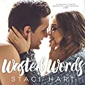 Wasted Words Audiobook by Staci Hart Narrated by Kirsten Leigh, Jason Clarke