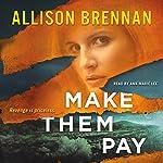 Make Them Pay | Allison Brennan