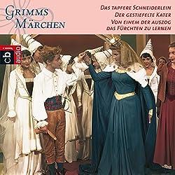 Das tapfere Schneiderlein / Der gestiefelte Kater / Von einem der auszog, das Fürchten zu lernen (Grimms Märchen 1.2)