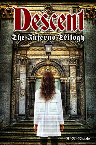 Descent: Book One of the Inferno Trilogy by A.R. Nicole