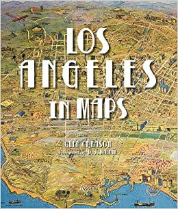Los Angeles in Maps Glen Creason DJ Waldie Joe Linton Morgan P
