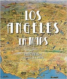 Los Angeles In Maps Glen Creason DJ Waldie Joe Linton Morgan - Los angeles map