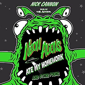 Neon Aliens Ate My Homework and Other Poems Audiobook