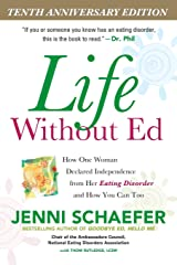 Life Without Ed: How One Woman Declared Independence from Her Eating Disorder and How You Can Too Paperback