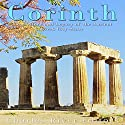 Corinth: The History and Legacy of the Ancient Greek City-State Audiobook by Charles River Editors Narrated by Colin Fluxman