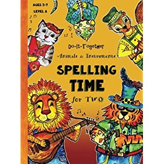 Do-It-Together - ABC - Spelling Time for Two: Fun-Schooling Ages 3 to 7 - Animals and Instruments (Level A) (Fun-Schooling Books) (Volume 1)