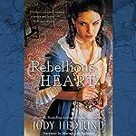 Rebellious Heart | Jody Hedlund