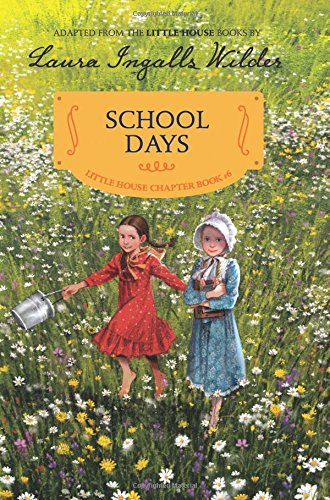 School Days: Reillustrated Edition (Little House Chapter Book)