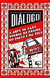 Diálogo: a Arte da Ação Verbal na Página, no Palco e na Tela