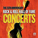 The 25th Anniversary Rock & Roll Hall Of Fame Concerts (4CD)