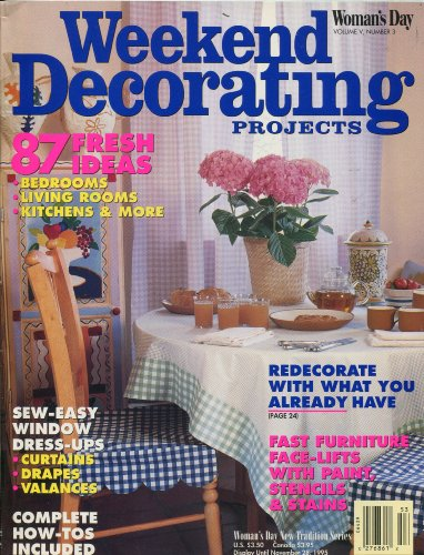 Woman's Day - Weekend Decorating Projects - 87 Fresh Ideas (Woman's Day -- Volume 5. Number 3. 1995) (Woman's Day New Tradition Series)
