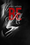 Be All (All Saga, Book 1)