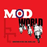 Mod World - Adventures in Ska, Soul, Blues & Jazz