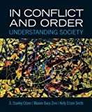 In Conflict and Order : Understanding Society Plus MySearchLab with EText, Eitzen, D. Stanley and Baca Zinn, Maxine, 0205861466